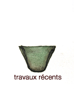 travaux récents, monotypes